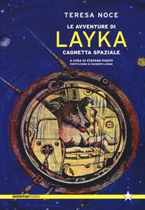 Le avventure di Layka, cagnetta spaziale - Teresa Noce - copertina