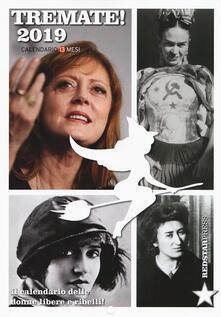 Tremate! 2019. Calendario delle donne libere e ribelli. Calendario 13 mesi.pdf