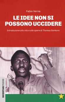 Listadelpopolo.it Le idee non si possono uccidere. Introduzione alla vita e alle opere di Thomas Sankara Image