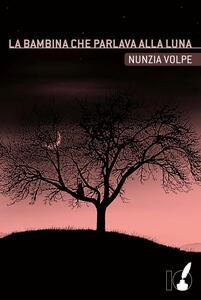 La bambina che parlava alla luna - Nunzia Volpe - copertina