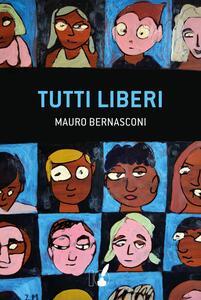 Tutti liberi - Mauro Bernasconi - copertina