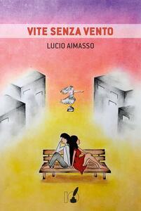 Vite senza vento - Lucio Aimasso - copertina