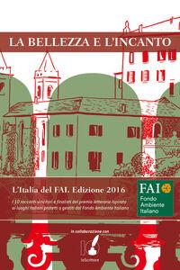 Ebook bellezza e l'incanto. L'Italia del FAI Vv., Aa.