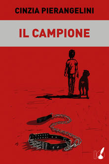 Il campione - Cinzia Pierangelini - ebook