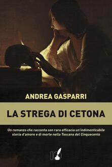 La strega di Cetona - Andrea Gasparri - ebook