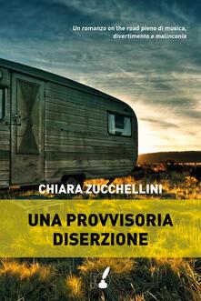 Una provvisoria diserzione - Chiara Zucchellini - ebook