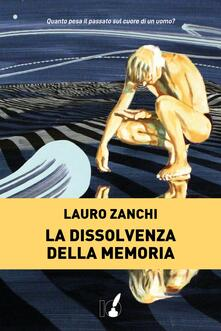 La dissolvenza della memoria - Lauro Zanchi - ebook