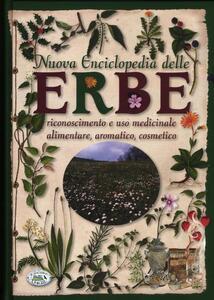 Nuova enciclopedia delle erbe. Riconoscimento e uso medicinale alimentare, aromatico, cosmetico - copertina