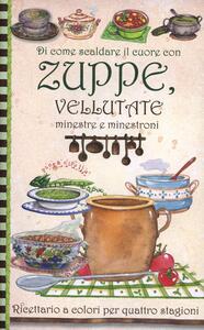 Di come scaldare il cuore con zuppe, vellutate, minestre e minestroni. Pane e cipolla - copertina