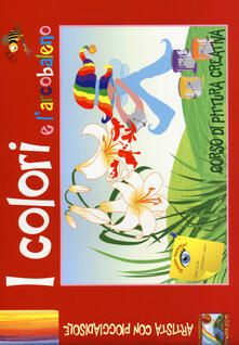 I colori e larcobaleno. Corso di pittura creativa. Ediz. illustrata.pdf