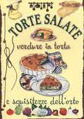 Libro Torte salate. Verdure in torta e squisitezze dell'orto