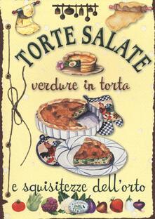 Torte salate. Verdure in torta e squisitezze dell'orto