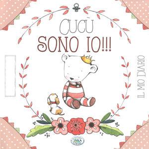 Cucù sono io!!! Il mio diario. Ediz. rosa - Giulia Pianigiani - copertina