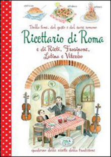 Dalla fame, dal gusto e dal cuore. Ricettario di Roma e Rieti, Frosinone, Latina e Viterbo - copertina