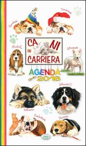 Cani in carriera. Agenda 2016 - copertina