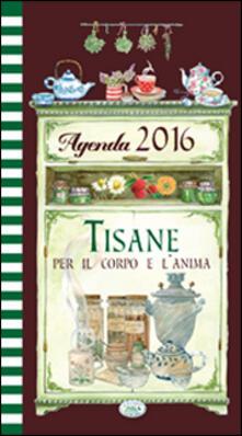 Tisane per il corpo e lanima. Agenda 2016.pdf