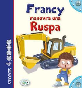 Francy manovra una ruspa - copertina