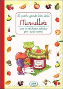 Il piccolo grande libro delle marmellate con le etichette adesive per i tuoi vasetti - copertina