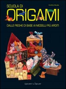 Scuola di origami delle pieghe di base ai modelli più arditi - copertina