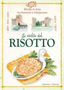 La civiltà del risotto tra mantovano e veronese - Monica Del Soldato - copertina