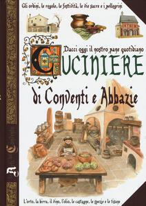 Dacci oggi il nostro pane quotidiano. Cuciniere di conventi e abbazie - Anastasia Zanoncelli,Nicolò Sorrenti - copertina
