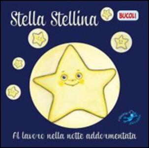Stella Serafina. Al lavoro nella notte addormentata