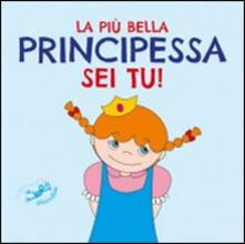 Camfeed.it La più bella principessa sei tu! Ediz. illustrata Image