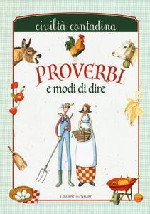 Proverbi e modi di dire. Civiltà contadina - copertina