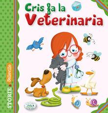Ipabsantonioabatetrino.it Cris fa la veterinaria. Ediz. illustrata Image
