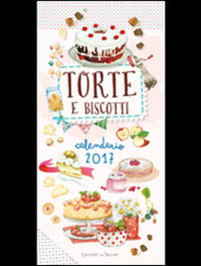 Torte e biscotti. Calendario 2017 - copertina
