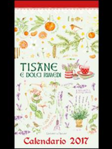 Tisane e dolci rimedi. Calendario 2017 - copertina