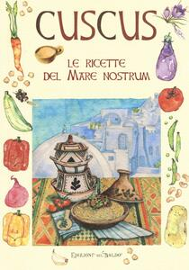 Cuscus. Le ricette del mare nostrum