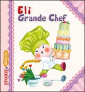 Eli grande chef. Ediz. illustrata - copertina