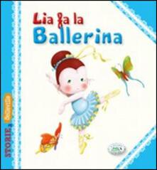 Camfeed.it Lia fa la ballerina. Ediz. illustrata Image