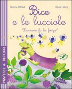 Bice e le lucciole. Ediz. illustrata - Serena Riffaldi,Silvia Fabris - copertina