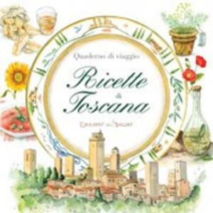 Quaderni di vaggio. Ricette di Toscana - copertina
