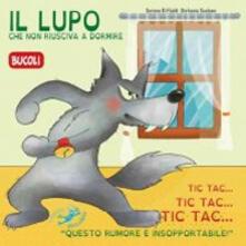 Amatigota.it Il lupo che non riusciva a dormire. Ediz. illustrata Image