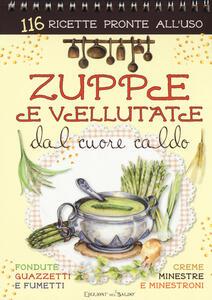 Zuppe e vellutate dal cuore caldo. Ediz. a spirale - copertina