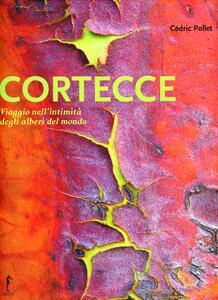 Cortecce. Viaggio nell'intimità degli alberi del mondo - Cédric Pollet - copertina