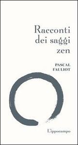 Racconti dei saggi zen - Pascal Fauliot - copertina