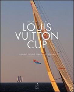 Storia della Louis Vuitton Cup - Bruno Troublé,François Chevalier - copertina