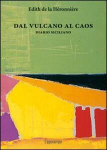 Dal vulcano al caos. Diario siciliano - Edith de La Héronnière - copertina