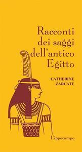 Racconti dei saggi dell'antico Egitto - Catherine Zarcate - copertina