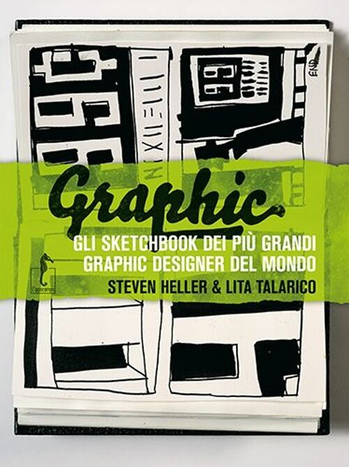 Graphic. Gli sketchbook dei più grandi graphic designer del mondo