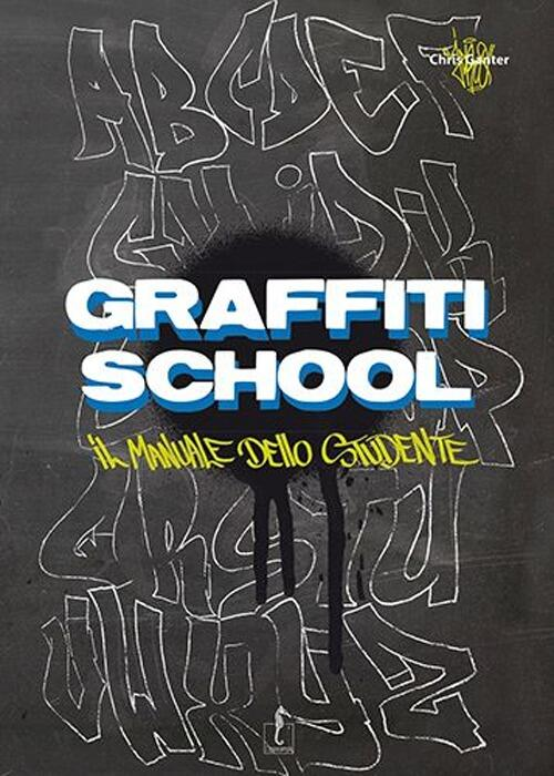 Graffiti school il manuale dello studente chris jeroo for Miglior manuale fotografia