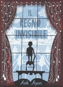 Il regno invisibile. Ediz. illustrata - Bob Ryan - copertina
