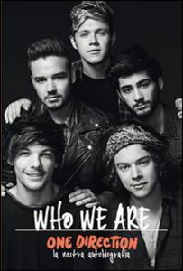 One Direction. Who we are, la nostra autobiografia - copertina