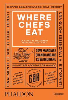 Where Chefs Eat. La guida ai ristoranti preferiti dagli chef.pdf