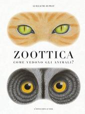 Copertina  Zoottica : come vedono gli animali?