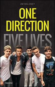 One Direction. Five lives. Ediz. italiana - Jim Maloney - copertina